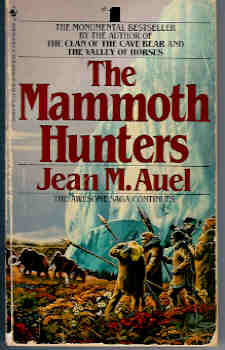 The Mammoth Hunters (Earth's Children Ser. Vol 3), Auel, Jean M.