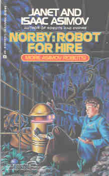 Norby : Robot for Hire, Asimov, Isaac; Asimov, Janet