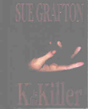 K Is for Killer (Kinsey Millhone Mystery Ser.), Grafton, Sue