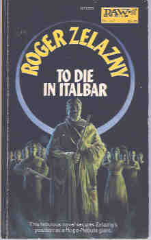 To Die in Italbar, Zelazny, Roger