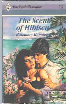 Scent of Hibiscus (Harlequin Romance #2674 02/85), Hammond, Rosemary