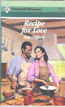 Recipe for Love (Harlequin Romance #2912 06/88), Clifford, Kay