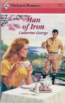 Man of Iron (Harlequin Romance #2924 08/88), George, Catherine