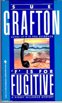 F Is for Fugitive (Kinsey Millhone Mystery Ser.), Grafton, Sue