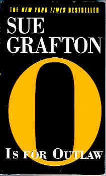 O Is for Outlaw (Kinsey Millhone Mystery Ser.), Grafton, Sue
