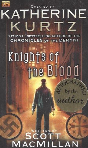 Knights of the Blood (Book 1 of the Knights of the Blood) (Signed), Kurtz, Katherine; MacMillan, Scott