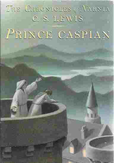 Prince Caspian (Chronicles of Narnia, Book 4), Lewis, C. S.