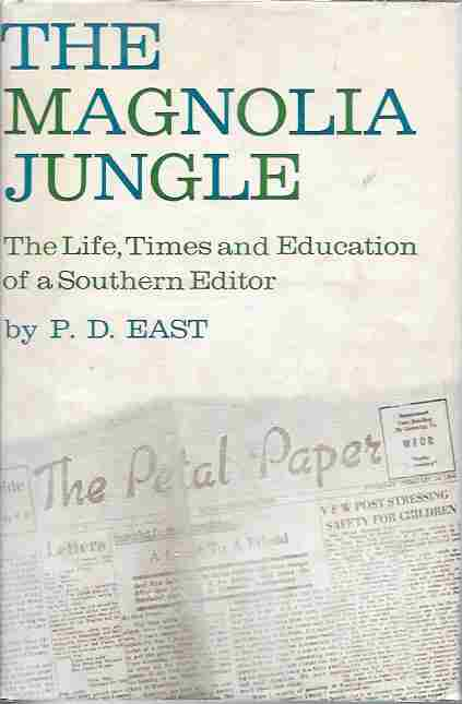 Image for The Magnolia Jungle [Signed] The Life, Times and Education of a Southern Editor
