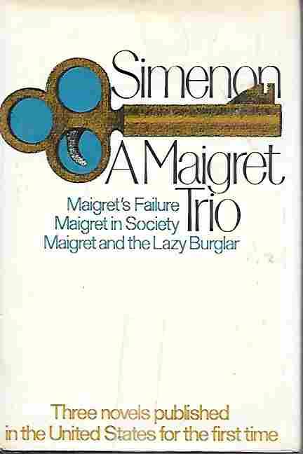 Image for A Maigret Trio (Maigret's Failure, Maigret in Society, Maigret and the Lazy Burglar)
