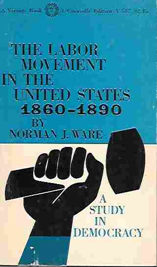 Image for The Labor Movement in the United States 1860 - 1890 A Study in Democracy