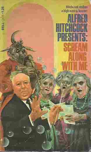 Image for Alfred Hitchcock Presents: Scream Along with Me Stories That Scared Even Me