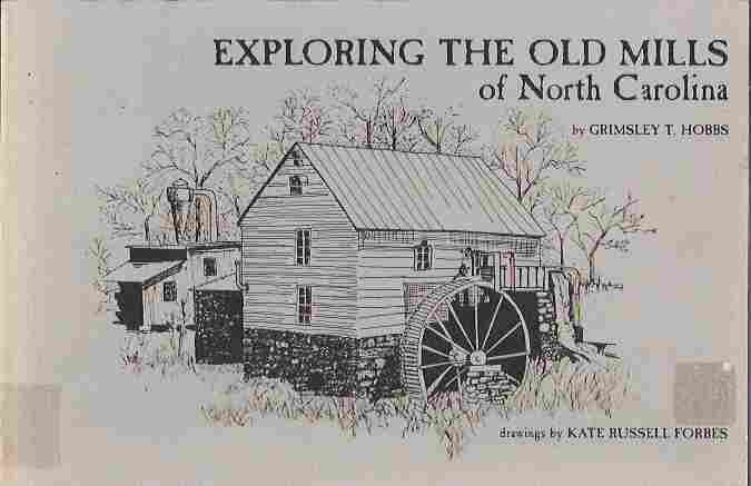 Image for Exploring the Old Mills of North Carolina