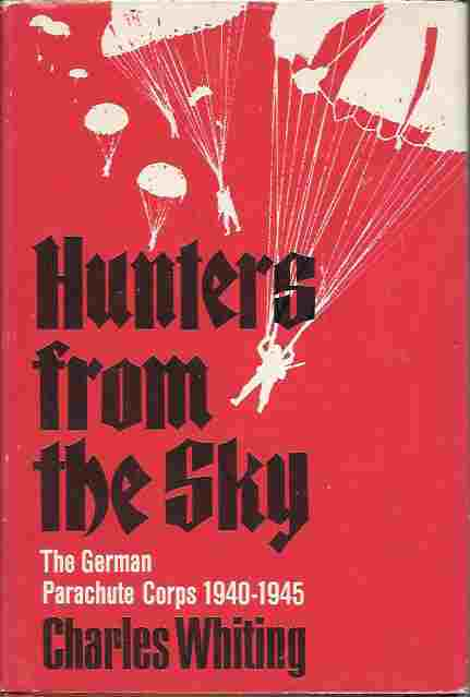 Image for Hunters from the Sky The German Parachute Corps 1940-1945