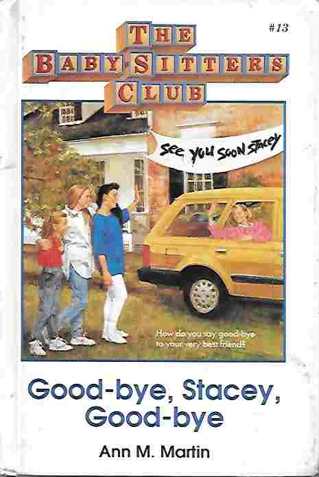 Image for Good-Bye Stacey, Good-Bye [Large Print] (The Baby-Sitters Club Ser. , No. 13)