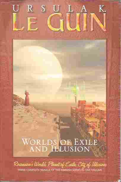Image for Worlds of Exile and Illusion Rocannon's World; Planet of Exile; City of Illusions